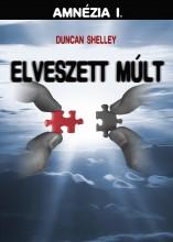 ELVESZETT MÚLT - AMNÉZIA I. - Ekönyv - SHELLEY, DUNCAN