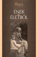 ÉNEK AZ ÉLETBŐL - Ekönyv - GRÓF BÁNFFY KATALIN