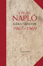A TELJES NAPLÓ 1967-1969 - Ekönyv - MÁRAI SÁNDOR