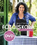 FŐZŐISKOLA - KÖZÉPFOK - DVD MELLÉKLETTEL - Ekönyv - MAUTNER ZSÓFIA