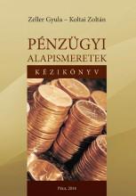 Pénzügyi alapismeretek. - Ekönyv - Koltai Zoltán, Zeller Gyula