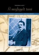 A MEGFIGYELT TANÚ - AZ ELFELEDETT KORMÁNYFŐ: P. ÁBRAHÁM DEZSŐ - Ekönyv - DOMONKOS LÁSZLÓ