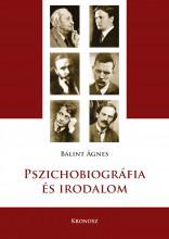Pszichobiográfia és irodalom - Ekönyv - Bálint Ágnes