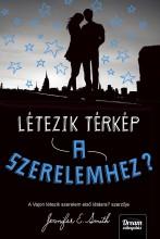 LÉTEZIK TÉRKÉP A SZERELEMHEZ? - FŰZÖTT - Ekönyv - SMITH, JENNIFER E.