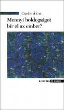 MENNYI BOLDOGSÁGOT BÍR EL AZ EMBER? - Ekönyv - CSEKE ÁKOS