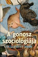 A GONOSZ SZOCIOLÓGIÁJA - Ekönyv - DESSEWFFY TIBOR