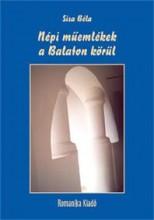 NÉPI MŰEMLÉKEK A BALATON KÖRÜL - Ekönyv - SISA BÉLA