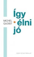 ÍGY ÉLNI JÓ - Ebook - QUOIST, MICHEL