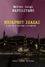 BUDAPEST IGAZAI - A SOÁ ÉS A VATIKÁNI DIPLOMATÁK - Ekönyv - NAPOLITANO, MATTEO LUIGI