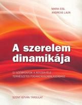 A SZERELEM DINAMIKÁJA - ÚJ SZEMPONTOK A RÖTZERTER-FÉLE TERMÉSZETES FOGAMZÁSSZABÁ - Ekönyv - EISL, MARIA-LAUN, ANDREAS