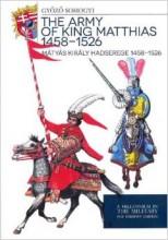 The Army of King Matthias 1458-1526 - Ekönyv - magyar@armedia.hu