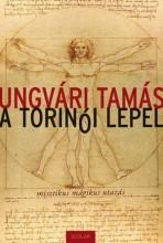 A TORINÓI LEPEL - Ekönyv - UNGVÁRI TAMÁS