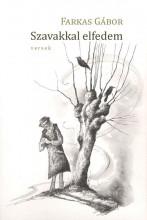 SZAVAKKAL ELFEDEM - Ekönyv - FARKAS GÁBOR