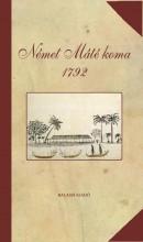 NÉMET MÁTÉ KOMA 1792 - Ekönyv - BALASSI KIADÓ KFT.