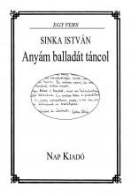 ANYÁM BALLADÁT TÁNCOL - Ekönyv - SINKA ISTVÁN