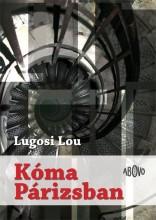 KÓMA PÁRIZSBAN - Ekönyv - LUGOSI LOU