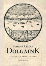 DOLGAINK - VERSEK ÉS PRÓZAVERSEK - Ekönyv - BENCSIK GÁBOR