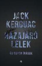 HAZAJÁRÓ LÉLEK - ÉS EGYÉB ÍRÁSOK - Ekönyv - KEROUAC, JACK