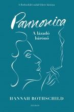 PANNONICA - A LÁZADÓ BÁRÓNŐ - Ekönyv - ROTHCHILD, HANNAH