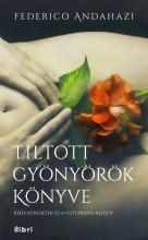 TILTOTT GYÖNYÖRÖK KÖNYVE - Ekönyv - ANDAHAZI, FEDERICO