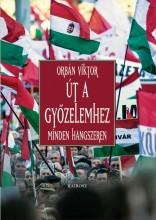 ÚT A GYŐZELEMHEZ - MINDEN HANGSZEREN - Ekönyv - ORBÁN VIKTOR