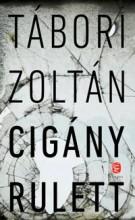 CIGÁNY RULETT - Ekönyv - TÁBORI ZOLTÁN