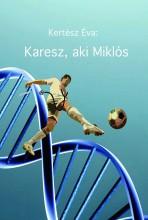 Karesz, aki Miklós - Ekönyv - Kertész Éva