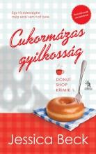 CUKORMÁZAS GYILKOSSÁG - DONUT SHOP KRIMIK 1. - Ekönyv - BECK, JESSICA
