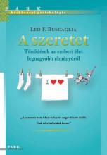 A SZERETET - TŰNŐDÉSEK AZ EMBERI ÉLET LEGNAGYOBB ÉLMÉNYÉRŐL - Ebook - BUSCAGLIA, LEO F.