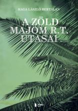 A Zöld majom R.t. utasai - Ekönyv - Haga László Bertalan