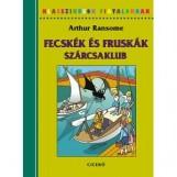 FECSKÉK ÉS FRUSKÁK - SZÁRCSAKLUB - KLASSZIKUSOK FIATALOKNAK - Ekönyv - RANSOME, ARTHUR