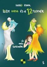 ILLEM KATA ÉS A 12 TESTVÉR - ÉS MÁS TÖRTÉNETEK - Ekönyv - HAJÓS ERIKA