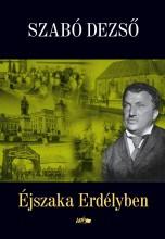 ÉJSZAKA ERDÉLYBEN - Ekönyv - SZABÓ DEZSŐ