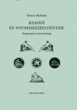 KIADÓI ÉS NYOMDÁSZJELVÉNYEK - HAGYOMÁNY ÉS KORSZERŰSÉG - Ekönyv - SIMON MELINDA