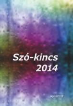 SZÓ-KINCS 2014 - Ekönyv - APOSZTRÓF KIADÓ