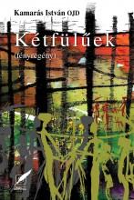 KÉTFÜLŰEK (TÉNYREGÉNY) - Ekönyv - KAMARÁS ISTVÁN