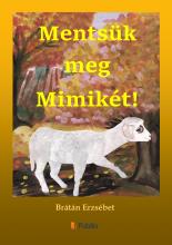 Mentsük meg Mimikét! - Ekönyv - Brátán Erzsébet