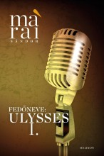 FEDŐNEVE: ULYSSES I. - Ebook - MÁRAI SÁNDOR