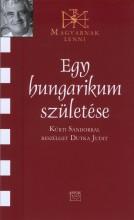 EGY HUNGARIKUM SZÜLETÉSE - BESZÉLGETÉS KÜRT SÁNDORRAL - Ebook - DUTKA JUDIT