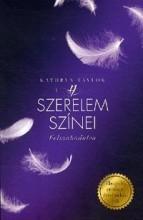 A SZERELEM SZÍNEI - FELSZABADULVA - Ebook - TAYLOR, KATHRYN
