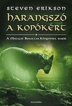 HARANGSZÓ A KOPÓKÉRT - A MALAZAI BUKOTTAK KÖNYVÉNEK REGÉJE VIII. - Ekönyv - ERIKSON, STEVEN