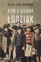 AZOK A SZEGÉNY ŁÓDIAK - Ekönyv - SEM-SANDBERG, STEVE