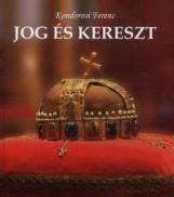 JOG ÉS KERESZT - Ekönyv - KONDOROSI FERENC