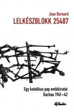 LELKÉSZBLOKK 25487 - EGY KATOLIKUS PAP EMLÉKIRATAI - DACHAU 1941-1942 - Ekönyv - BERNARD, JEAN