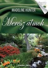 MERÉSZ ÁLMOK - ROMANTIKUS REGÉNYEK - - Ekönyv - HUNTER, MADELINE