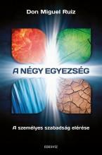 A NÉGY EGYEZSÉG - A SZEMÉLYES SZABADSÁG ELÉRÉSE - Ekönyv - RUIZ, DON MIGUEL