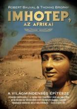 IMHOTEP, AZ AFRIKAI - A VILÁGMINDENSÉG ÉPÍTÉSZE - Ekönyv - BAUVAL, ROBERT-BROPHY, THOMAS