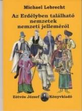 AZ ERDÉLYBEN TALÁLHATÓ NEMZETEK NEMZETI JELLEMÉRŐL - Ekönyv - LEBRECHT, MICHAEL