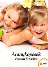 Aranyköpések - Ekönyv - Brátán Erzsébet