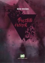 Pusztító érzések - Ekönyv - Rose Woods